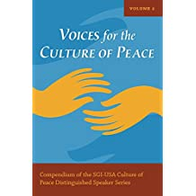 Voices for the Culture of Peace Vol. 2: Compendium of the SGI-USA Culture of Peace Distinguished Speaker Series (English Edition)