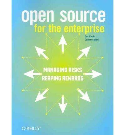 [( Open Source for the Enterprise: Managing Risks Reaping Rewards [ OPEN SOURCE FOR THE ENTERPRISE: MANAGING RISKS REAPING REWARDS BY Woods, Dan ( Author ) Aug-03-2005[ OPEN SOURCE FOR THE ENTERPRISE: MANAGING RISKS REAPING REWARDS [ OPEN SOURCE FOR THE ENTERPRISE: MANAGING RISKS REAPING REWARDS BY WOODS, DAN ( AUTHOR ) AUG-03-2005 ] By Woods, Dan ( Author )Aug-03-2005 Paperback By Woods, Dan ( Author ) Paperback Aug - 2005)] Paperback