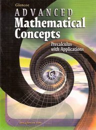 Advanced Mathematical Concepts: Precalculus with Applications, Student Edition 6th by McGraw-Hill Education (2003) Hardcover