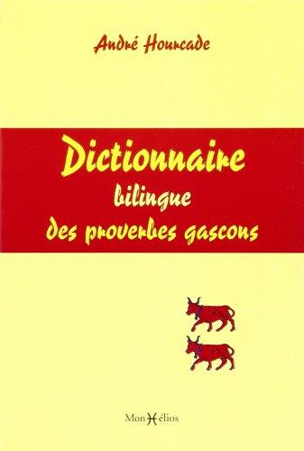 Dictionnaire Bilingue Proverbes Gascons par Hourcade Andre