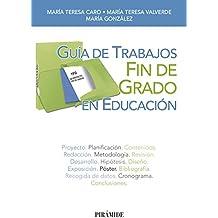 Guía de Trabajos Fin de Grado en Educación (Libro Práctico)