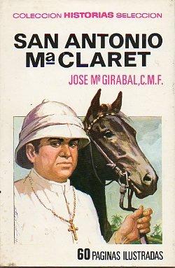 SAN ANTONIO Mª CLARET. Ilustrs. José Mª Casanovas.