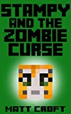 Stampy and the Zombie Curse: Novel Inspired by StampyLongNose (Stampy's Super Secret Sidequests Book 1)