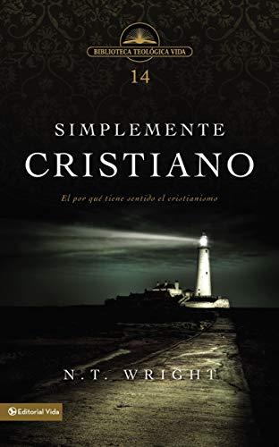 Simplemente Cristiano: El Por Qué Tiene Sentido El Cristianismo (Biblioteca Teologica Vida)