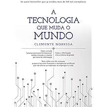 A tecnologia que muda o mundo (Portuguese Edition)
