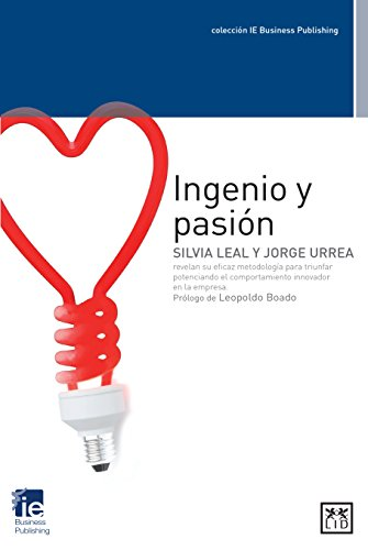 Ingenio y pasión (colección IE Business Publishing)