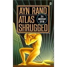 [Atlas Shrugged] [by: Ayn Rand]