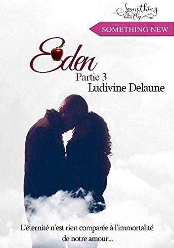 Eden, partie 3 par [Delaune, Ludivine]