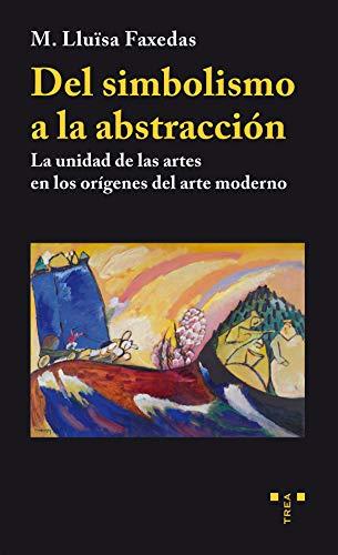 Del simbolismo a la abstracción (Trea Artes)