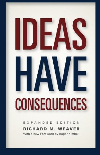 Ideas Have Consequences: Expanded Edition