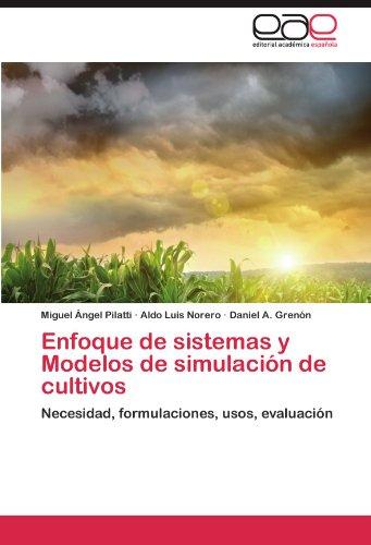 Enfoque de sistemas y Modelos de simulación de cultivos por Pilatti Miguel Ángel