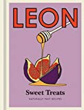 Little Leon: Sweet Treats: Naturally Fast Recipes