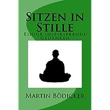 Sitzen in Stille: Einige inspirierende Gedanken