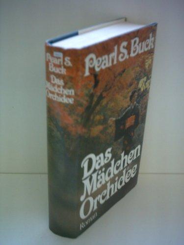 Pearl S. Buck: Das Mädchen Orchidee -