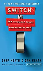 Switch: How to Change Things When Change Is Hard (Thorndike Health, Home & Learning) by Chip Heath (2011-01-19)