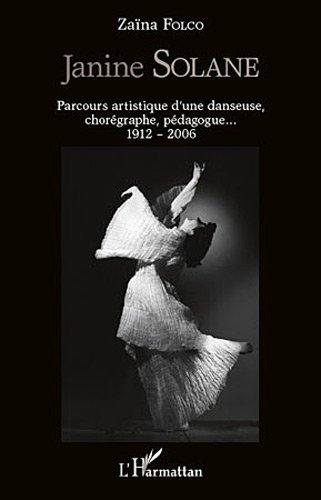 Janine Solane Parcours Artistique d'une Danseuse Choregraphe Pedagogue 1912 2006
