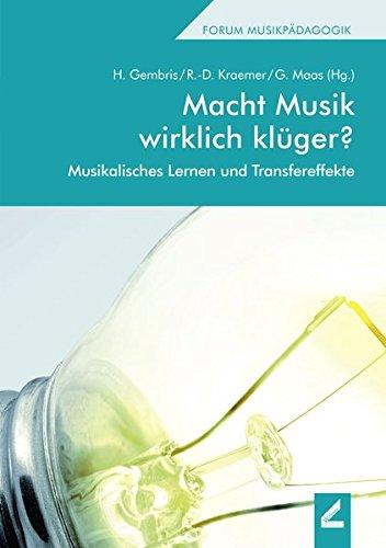 Macht Musik wirklich klüger?: Musikalisches Lernen und Transfereffekte (Forum Musikpädagogik, Band 44)