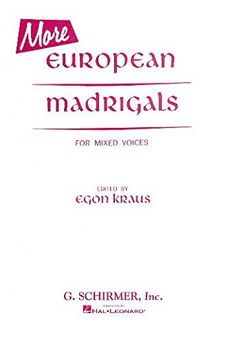 More European Madrigals For Mixed Voices. Partitions pour SATB