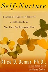 Self-Nurture: Learning to Care for Yourself as Effectively as You Care for Everyone Else by Alice D. Domar (1999-12-02)