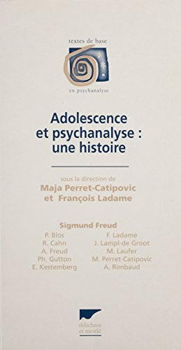 Adolescence et psychanalyse: Une histoire
