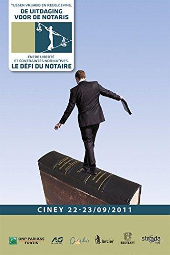 Le défi du notaire/De uitdaging voor de notaris: Entre liberté et contraintes normatives/Tussen vrijheid en regelgeving par Pierre-Yves Erneux
