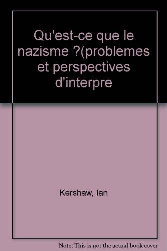 Qu'est-ce que le nazisme ? : Problèmes et perspectives d'interprétation par Ian Kershaw