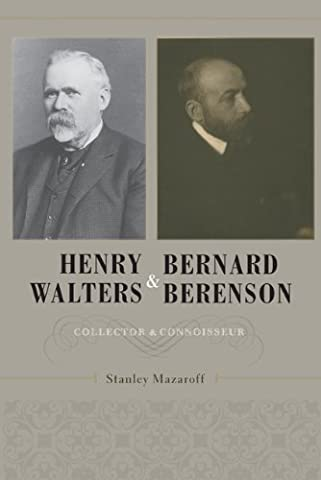 Henry Walters and Bernard Berenson – Collector and Connoisseur