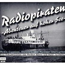 Radio Caroline, Veronica und Nordsee International: Radiopiraten Abenteuer auf Hoher See