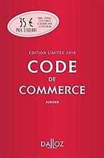 Code de commerce 2019 annoté. Édition limitée - 114e éd. de Nicolas Rontchevsky