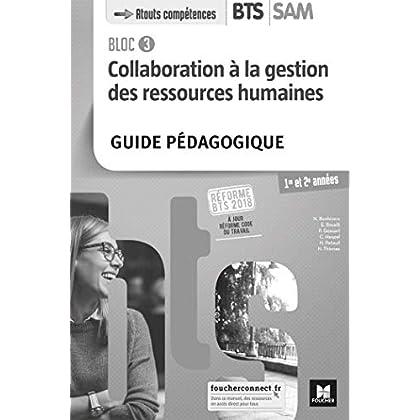BLOC 3 - Collaboration à la GRH - BTS SAM 1re et 2e années - Éd. 2018 - Guide pédagogique
