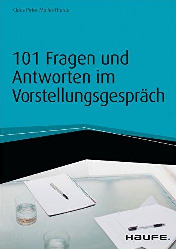 Download 101 Fragen und Antworten im Vorstellungsgespräch - inkl. Arbeitshilfen online (Haufe Fachbuch)