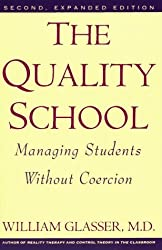 The Quality School: Managing Students Without Coercion by William Glasser (1992-09-01)