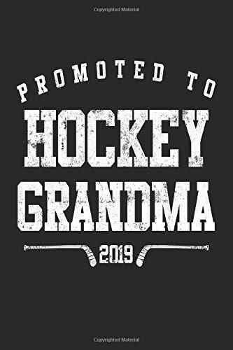 Promoted To Hockey Grandma 2019: Blank Lined Journal To Write In Hockey Notebook por Dartan Creations