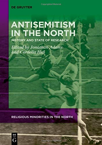 Antisemitism in the North: History and State of Research (Religious Minorities in the North, Band 1)