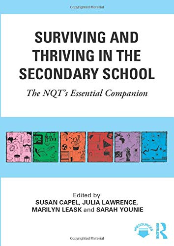 Surviving and Thriving in the Secondary School: The NQT's Essential Companion (Learning to Teach Subjects in the Secondary School Series)