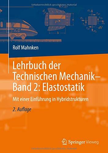 Lehrbuch der Technischen Mechanik - Band 2: Elastostatik: Mit einer Einführung in Hybridstrukturen