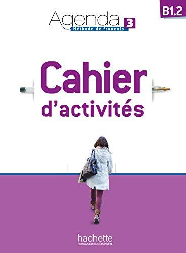 Agenda 3. Niveau B1. 2. Cahier D'Activités
