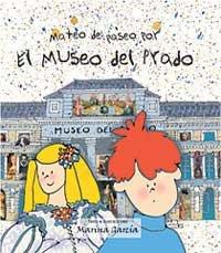 Mateo De Paseo Por El Museo Del Prado (MIRA Y APRENDE) por Marina Garcia