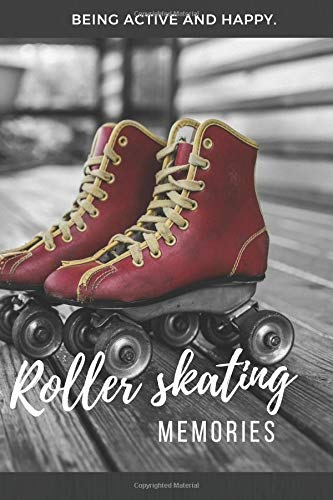 Rollerskating Memories: 120 pages lined Notebook, Journal or Photobook for your memories with your passion and hobby Rollerskating.