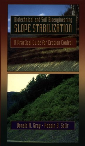Biotechnical and Soil Bioengineering Slope Stabilization: A Practical Guide for Erosion Control (English Edition)