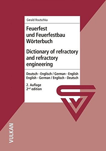 dictionary-of-refractory-and-refractory-engineeringbrfeuerfest-und-feuerfestbau-wrterbuchbr-deutsch-