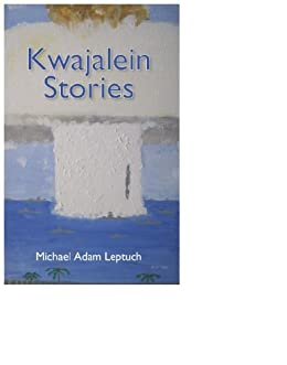 Kwajalein Stories (English Edition) di [Leptuch, Michael]