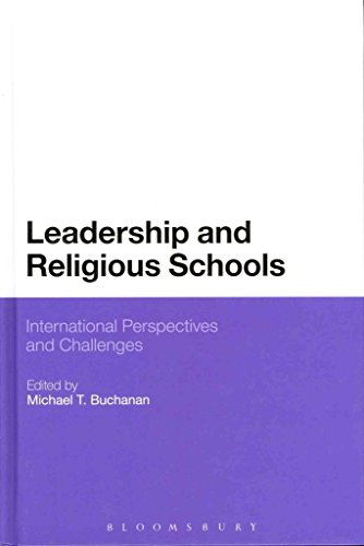 [(Leadership and Religious Schools : International Perspectives and Challenges)] [Edited by Michael T. Buchanan] published on (March, 2013)