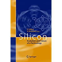 Silicon: Evolution and Future of a Technology