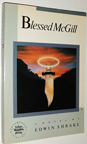 Blessed McGill: A Novel (Texas Monthly Press Contemporary Fiction)
