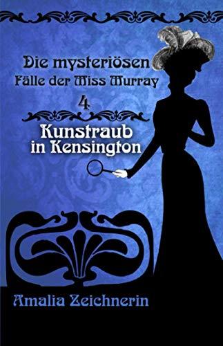 Die mysteriösen Fälle der Miss Murray: Kunstraub in Kensington