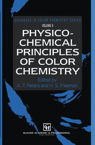 Physico-Chemical Principles of Color Chemistry: Volume 4 (Advances in Color Chemistry Series)