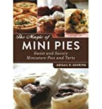 [ THE MAGIC OF MINI PIES: SWEET AND SAVORY MINIATURE PIES AND TARTS ] BY Gehring, Abigail R. ( Author ) [ 2013 ] Paperback