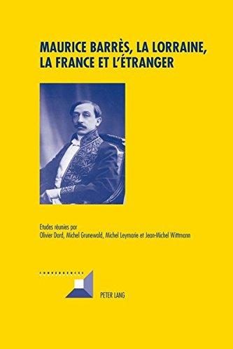 Maurice Barres, La Lorraine, La France Et L'etranger