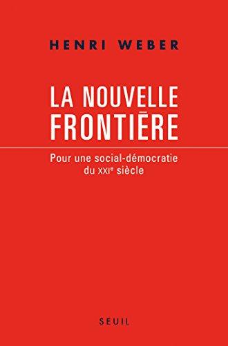 La Nouvelle Frontière. Pour une social-...